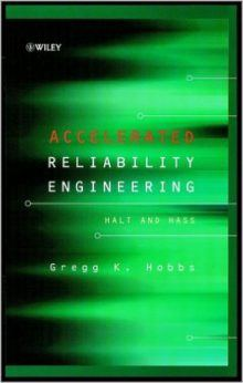 Accelerated Reliability Engineering: HALT and HASS